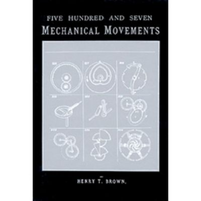 М00001912  -  Книга Five Hundred and Seven Mechanical Movements, 713110