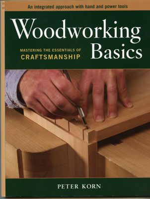 М00003992  -  Книга Woodworking Basics, Peter Korn