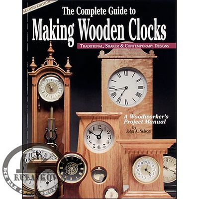 М00005305  -  Книга The Complete Guide to Making Wooden Clocks, John A. Nelson